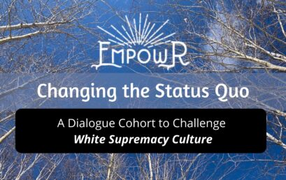 Changing the Status Quo: A Dialogue Cohort to Challenge White Supremacy Culture