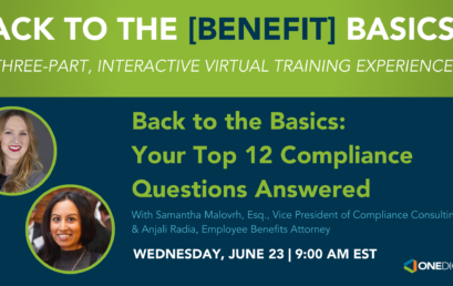 OneDigital Vermont: Back to the [Benefit] Basics – Your Top 12 Compliance Questions Answered