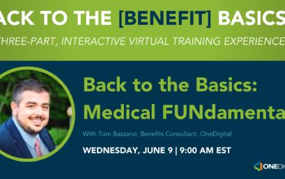 OneDigital Vermont: Back to the [Benefit] Basics – Medical FUNdamentals