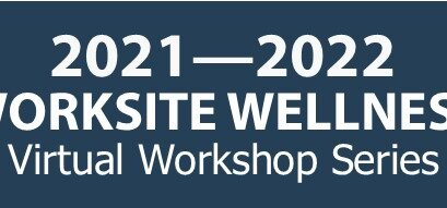 VT Department of Health: 2021-2022 Worksite Wellness Virtual Workshop Series